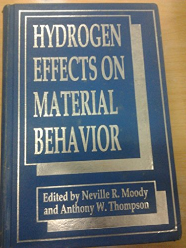 9780873391504: Hydrogen Effects on Material Behavior: Proceedings of the Fourth International Conference on the Effect of Hydrogen on the Behavior of Materials Sponsored by the Physical Metallurgy