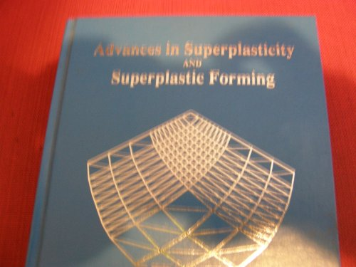 9780873392501: Advances in Superplasticity and Superplastic Forming: Proceedings of a Symposium Sponsored by the Mdmd Shaping and Forming Committee, Held at the Tm