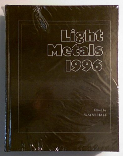 9780873393126: Light Metals 1996: Proceedings of the Technical Sessions Presented by the Tms Light Metals Committee at the 125th Tms Annual Meeting, Anaheim, California, February 4-8,