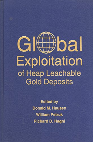 Global Exploitation of Heap Leaching Gold Deposits: Proceedings of the Tms Symposium on Global ...