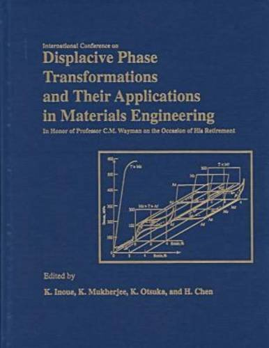 9780873394055: Displacive Phase Transformations & Their Applications in Materials Engineering: Proceedings, International Conference on Displacive Phase ... in Materials Engineering, Urban, Il, 1996