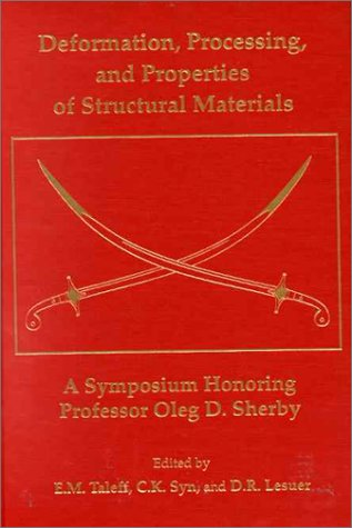 Deformation, Processing, and Properties of Structural Materials: Eric M. Taleff, Chol K. Syn, D. R....