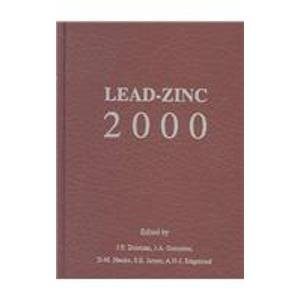 Lead-Zinc 2000: Proceedings of the Lead-Zinc 2000 Symposium Which Was Part of the Tms Fall ...