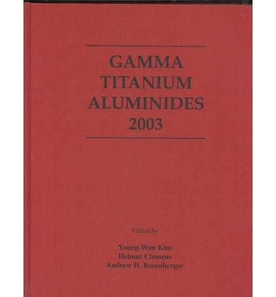 9780873395434: Gamma Titanium Aluminides 2003