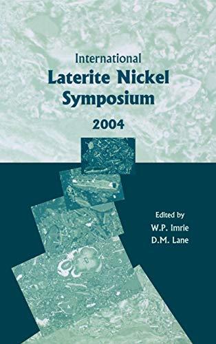 International Laterite Nickel Symposium 2004 2004 (Hardback)