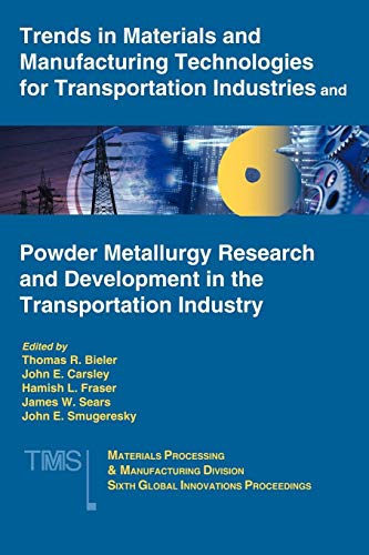 Trends in Materials and Manufacturing Technologies for Transportation Industries and Powder ...