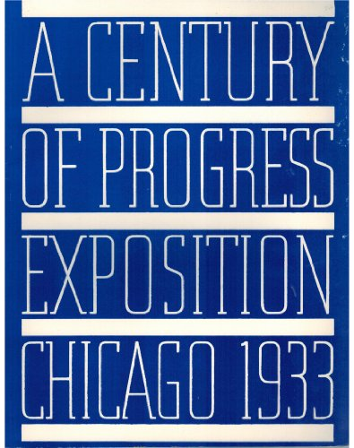 9780873400152: A Century of Progress Exposition Chicago 1933