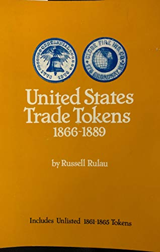 U.S. Trade Tokens, 1866-1889.: Rulau, Russell