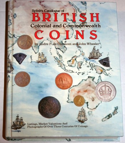 Spinks Catalogue of British Colonial and Commonwealth Coins (0873410769) by John Wheeler; Andre De Clemont