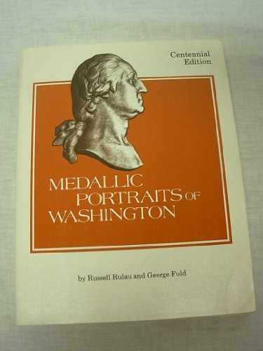 Medallic Portraits of Washington: Russell Rulau, George