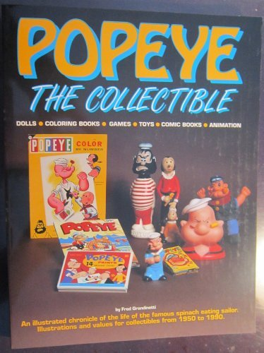 9780873411431: Popeye, the Collectible: Dolls, Coloring Books, Games, Toys, Comic Books, Animation