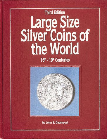 Large Size Silver Coins of the World: Davenport, John S.;
