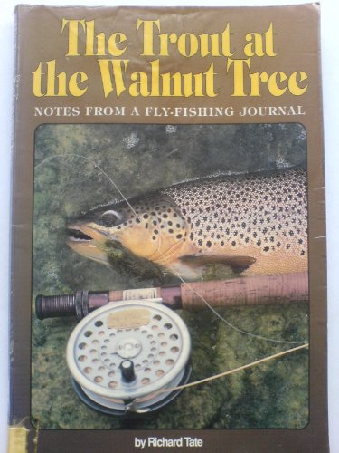 9780873411677: The Trout at the Walnut Tree: Notes From a Fly-fishing Journal