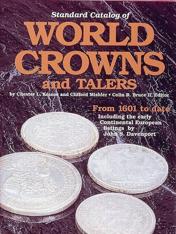 9780873412117: Standard Catalog of World Crowns and Talers: From 1601 to Date