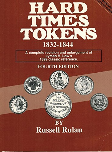 Hard Times Tokens/1832-1844 (087341215X) by Russell Rulau