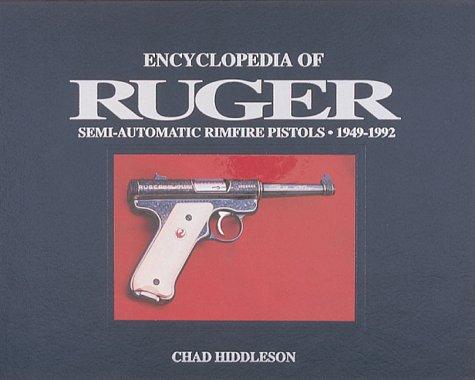 9780873412179: Encyclopedia of Ruger Semi-Automatic Rimfire Pistols, 1949-1992