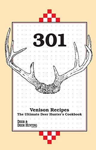 9780873412278: 301 Venison Recipes: The Ultimate Deer Hunter's Cookbook