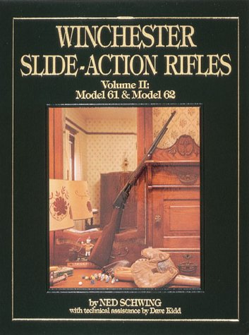 Winchester Slide-Action Rifles: Model 61 & Model 62 (0873412346) by Ned Schwing