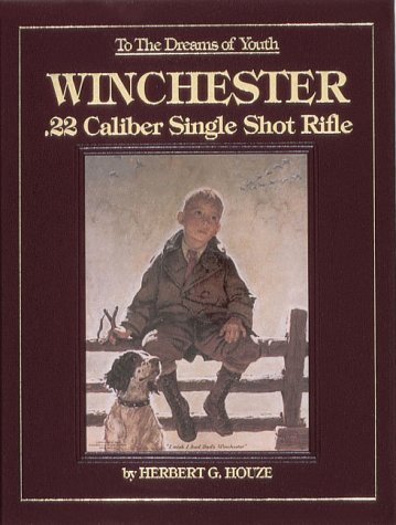 9780873412377: To the Dreams of Youth: Winchester : .22 Caliber Single Shot Rifle