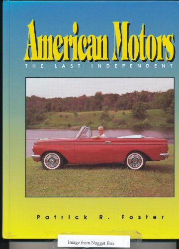 American Motors: The Last Independent: Foster, Patrick R.