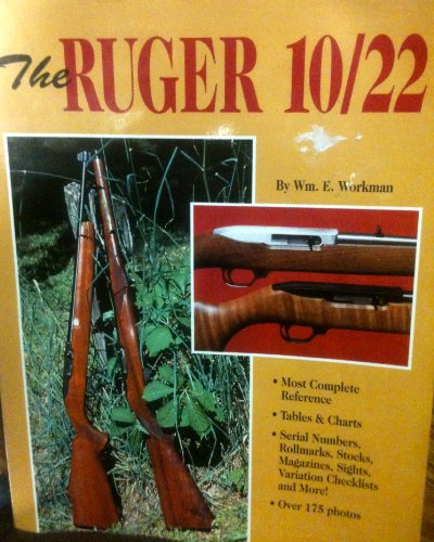 The Ruger 10/22: Workman, William E.