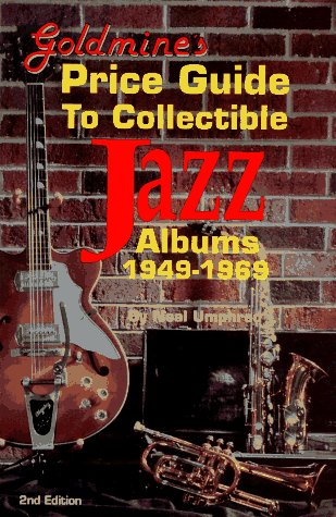 9780873412889: Goldmine's Price Guide to Collectible Jazz Albums 1949-1969