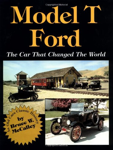 Model T Ford: The Car That Changed the World: McCalley, Bruce