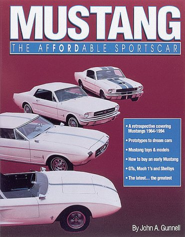 Mustang: The Affordable Sportscar (9780873413107) by John Gunnell