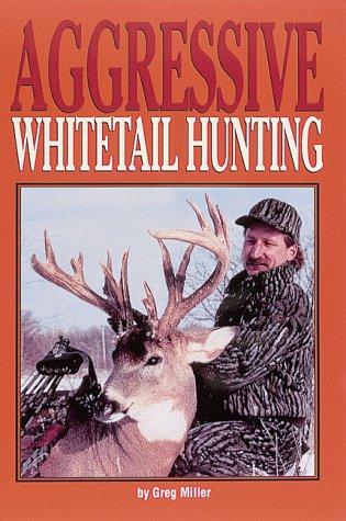 9780873413367: Aggressive Whitetail Hunting