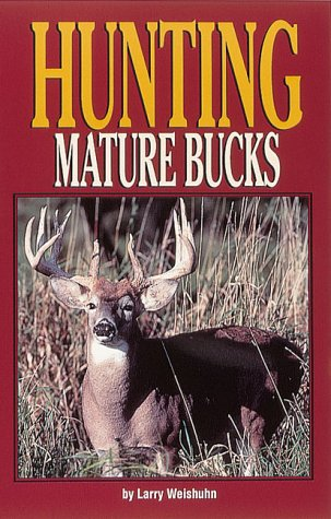 9780873413374: Hunting Mature Bucks