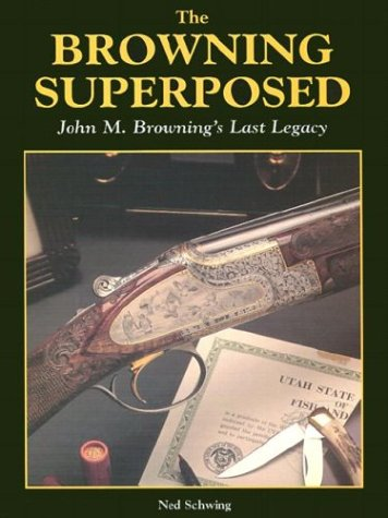 9780873413503: Browning Superposed: John M.Browning's Last Legacy