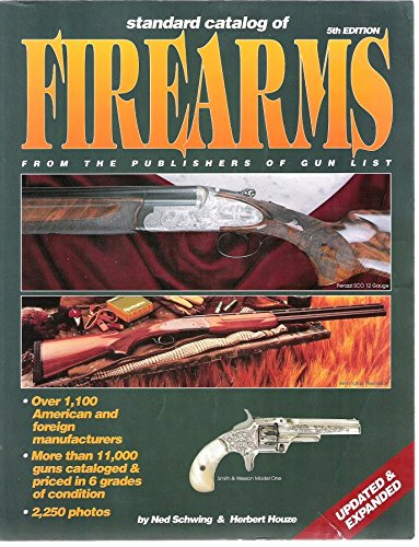 Standard Catalog of Firearms: From the Publishers of Gun List (0873413512) by Ned Schwing; Herbert Houze