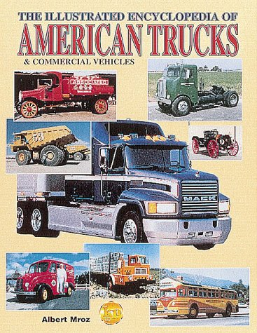 9780873413688: The Illustrated Encyclopedia of American Trucks and Commercial Vehicles
