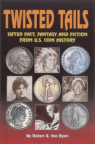 9780873413930: Twisted Tails: Sifted Fact Fantasy and Fiction from Us Coin History