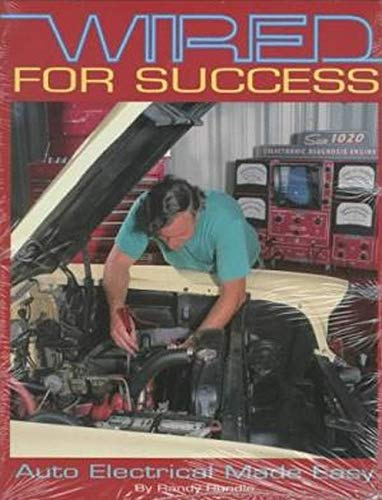 9780873414029: Wired for Success: Auto Electrical Made Easy