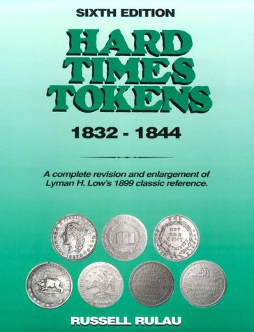 Hard Times Tokens 1832 - 1844