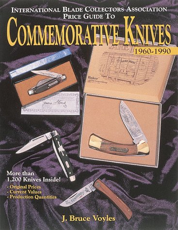 The IBCA Price Guide to Commemorative Knives,: J. Bruce Voyles