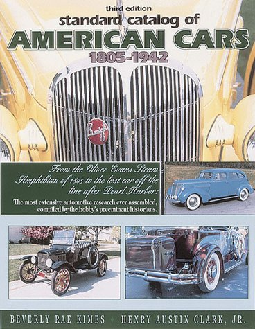 Standard Catalog of American Cars 1805-1942 (0873414284) by Beverly R. Kimes; Henry Austin Clark; Ralph Dunwoodie; Keith Marvin