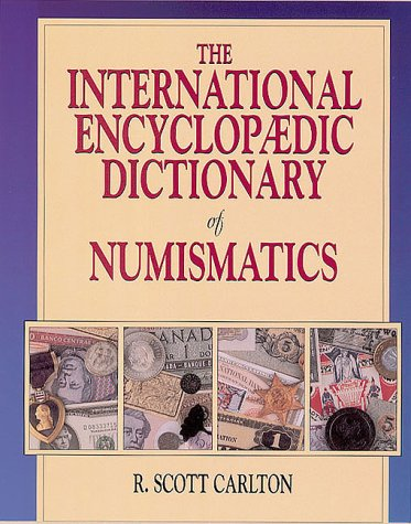 9780873414432: The International Encyclopaedic Dictionary of Numismatics