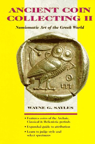 9780873415002: Ancient Coin Collecting: Numismatic Art of the Greek World v. 2 (Ancient Coin Collecting II)