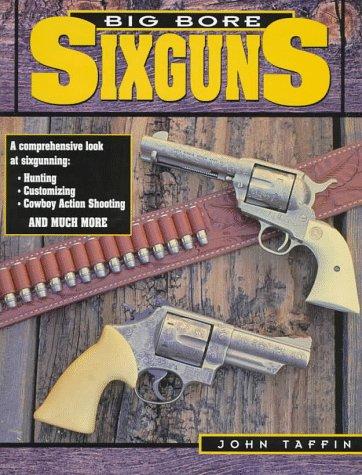9780873415026: Big Bore Sixguns