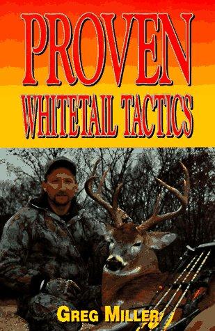 Proven Whitetail Tactics: Greg Miller