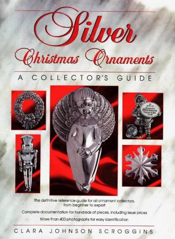 9780873415163: Silver Christmas Ornaments: A Collector's Guide