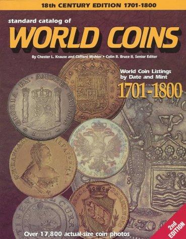 9780873415262: Standard Catalog of World Coins: Eighteenth Century 1701-1800 (Standard Catalog of World Coins: 1701-1800)