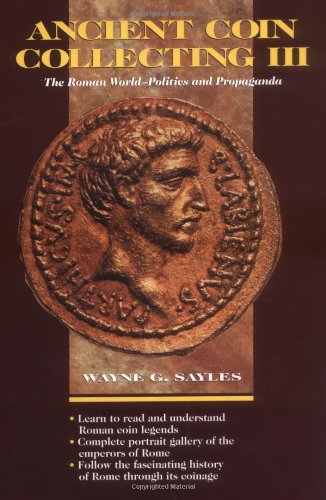 9780873415330: Ancient Coin Collecting III: The Roman World-Politics and Propaganda (v. 3)