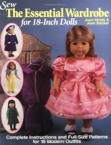 Sew the Essential Wardrobe for 18-Inch Dolls (0873415469) by Hinds, Joan; Becker, Jean