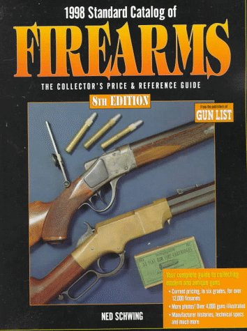 1998 Standard Catalog of Firearms: The Collector's Price & Reference Guide (8th ed): Ned ...