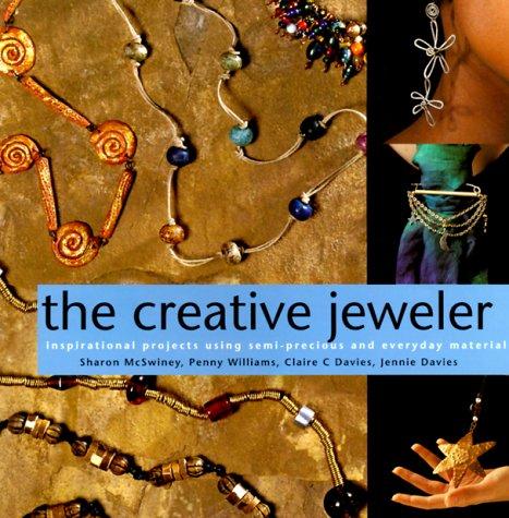 Creative Jeweler (Jewelry Crafts): Davies, Clare C.,