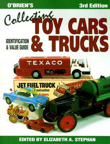 9780873415804: O'Brien's Collecting Toy Cars and Trucks: Identification & Value Guide (Collecting Toy Cars & Trucks)