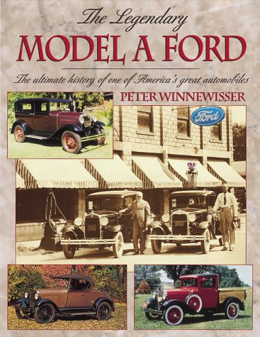 9780873416153: The Legendary Model A Ford : The Ultimate History of One of America's Great Automobiles